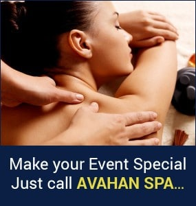 Make your Event Special Just call Avahan Spa